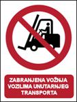 Picture of P006 - ZABRANJENA VOŽNJA VOZILIMA UNUTARNJEG TRANSPORTA (CS-ZA-032) - PVC ploča 260x340 mm