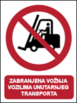 Picture of P006 - ZABRANJENA VOŽNJA VOZILIMA UNUTARNJEG TRANSPORTA (CS-ZA-032) - PVC ploča 180x230 mm