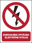 Picture of CS-ZA-009 - ZABRANJENA UPORABA ELEKTRIČNE STRUJE - naljepnica 180x230 mm