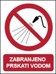 Picture of P016 - ZABRANJENO PRSKATI VODOM (CS-ZA-046) - naljepnica 180x230 mm
