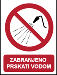 Picture of P016 - ZABRANJENO PRSKATI VODOM (CS-ZA-046) - PVC ploča 260x340 mm
