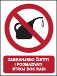 Picture of CS-ZA-012 - ZABRANJENO ČISTITI I PODMAZIVATI STROJ DOK RADI - naljepnica 180x230 mm