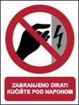 Picture of CS-ZA-201 - ZABRANJENO DIRATI, KUĆIŠTE POD NAPONOM - naljepnica 100x120 mm