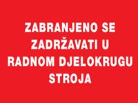 Picture of CS-INFO-042 - ZABRANJENO SE ZADRŽAVATI U RADNOM DJELOKRUGU STROJA
