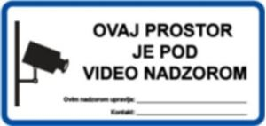 Picture of CS-VID-006 - OVAJ PROSTOR JE POD VIDEO NADZOROM (GDPR)